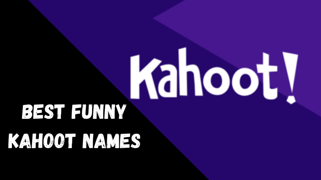 Best Funny Kahoot Names