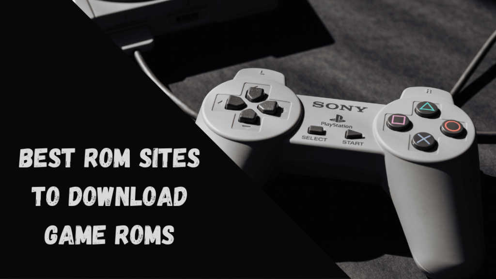 Best Rom Sites to Download ROMs